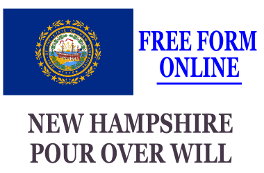 Pour Over Will Form New Hampshire